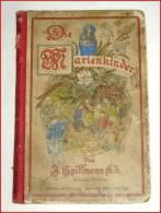 Spillmann, DIE MARIENKINDER, Eine Erzählung A.d. Kaukasus, EA, 1892, 85 Seiten - Libri Vecchi E Da Collezione