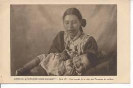 CANADA - Missions D'Extrême Nord Canadien - Série VII - Une Maman De La Tribu Des Mangeurs De Caribou - Canada