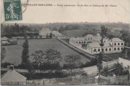 45 - Chatillon-sur-Loire - Ecole Communale, Ecole Libre & Château De M. Chabot - Chatillon Sur Loire