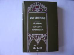 Der Findling - Erzahlung Aus Der Zeit Der Reformation   De Margarete Lenk - Libri, Riviste, Fumetti