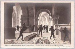 CPA - Illustrateur Coulon - XVII. Destruction Des Sépultures Royales à Saint-Denis, Par Ordre De La Convention. - History