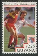Guyana 1993 Mi 4291 ** Ion Timofte (*1967), Rumania) + Sergei Aleinikov (*1961) Russia - World Cup Football Ch. USA ´94 - Wereldkampioenschap