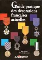 LIVRE / GUIDE PRATIQUE DES DECORATIONS FRANCAISE ACTUELLES 385 PAGES LAVAUZELLE