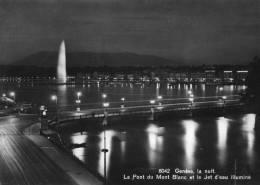 Suisse-GE Genève- La Nuit, Le Pont Du Mont Blanc Et Le Jet D´eau Illuminé (bridge) (Editions : JAEGER Genève)* PRIX FIXE - GE Ginevra