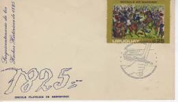 SESQUICENTENARIO DE LOS HECHOS HISTORICOS DE 1825   SOBRE FDC  URUGUAY   OHL - Uruguay