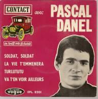 "45 Tours EP - PASCAL DANEL  - VOGUE 8201 - "" SOLDAT, SOLDAT "" + 3 - Andere - Franstalig"