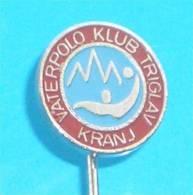 WATER-POLO CLUB Triglav Kranj  # 3. ( Slovenian Pin ) Badge Waterpolo Wasserball Pallanuoto Polo Acuatico - Water Polo