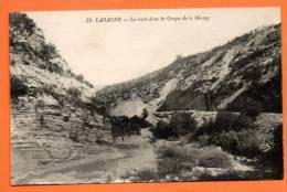 05 LARAGNE   LA ROUTE DANS LES GORGES DE LA MEOUGE    NON VOYAGEE    Lot N° 42490 - France