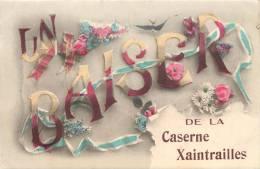 33 UN BAISER DE LA CASERNE XAINTRAILLES  AVEC RUBAN PATRIOTIQUE 1916 - France