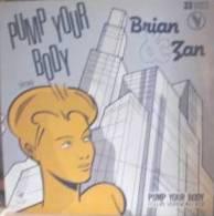 Brian Zan °°° Pump Your Body   MAXI  33  Tours - 45 T - Maxi-Single