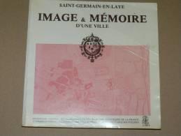 IMAGE ET MEMOIRE D UNE VILLE SAINT GERMAIN EN LAYE CATALOGUE DE L EXPO DU PREINVENTAIRE EN 1980 - Ile-de-France