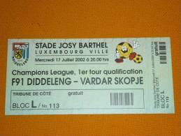 F91 Diddeleng-Vardar Skopje/Football/UEFA Champions League Qualification Match Ticket - Tickets D'entrée