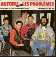 """45 Tours SP - ANTOINE & LES PROBLEMES - BARCLAY 887416 -  """" QU'EST-CE QUI NE TOURNE PAS ROND ? """" + 1 - Dischi In Vinile"""