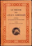 Le Trésor Des Loyaux Samouraïs - Histoire Des Quarante Sept Ro-Ninns  - L' Édition D'Art H. Piazza - ( 1927 ) . - Livres, BD, Revues
