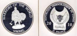 @Y@  Congo Kongo 10 FR 2010 Warriors Of The World  Viking`` Proof. - Congo (République Démocratique 1998)