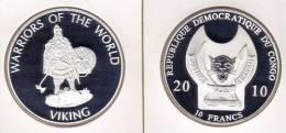 @Y@  Congo Kongo 10 FR 2010 Warriors Of The World  Viking`` Proof. - Congo (República Democrática 1998)