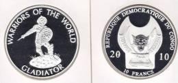 @Y@  Congo Kongo 10 FR 2010 Warriors Of The World   `` Gladiator``.  Proof. - Congo (République Démocratique 1998)