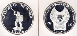 @Y@  Congo Kongo 10 FR 2010 Warriors Of The World   `` Celtic``.  Proof. - Congo (República Democrática 1998)
