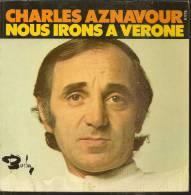 """45 Tours SP - CHARLES AZNAVOUR  - BARCLAY 61775 -  """" NOUS IRONS A VERONE """" + 1 ( Label Orange Et Blanc ) - Vinyles"""