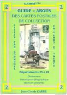 Guide Argus Carré Des Cartes Postales Dép 25 à 49 - Libros & Catálogos