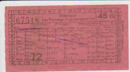 Ticket De Transport: COMPAGNIE DES TRAMWAYS STRASBOURGEOIS.  45 CTS. N° 67518.  Août 1925. - Tickets D'entrée
