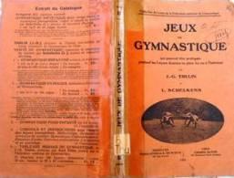 Jeux De Gymnastique JG Thulin & L.Schelkens -Alcan - De Boeck - 1 9 3 1 - (gymn.suédoise) + Ebbe - - 1801-1900