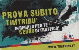*ITALIA - PROVA SUBITO TIM TRIBU'* - Ricarica NUOVA (MINT) In Blister - [2] Handy-, Prepaid- Und Aufladkarten