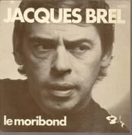 """45 Tours SP - JACQUES BREL  - BARCLAY 62023 -  """" LE MORIBOND """" + 1 - Autres - Musique Française"""