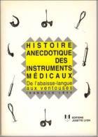 Histoire Anecdotique Des Instruments Médicaux. I. Levy 1995 140 Pages Medecine - Health
