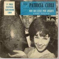 """45 Tours SP - PATRICIA CARLI  - BEL AIR 111114 -  """" NON HO L'ETA' PER AMARTI """" + 1 - Vinyles"""