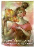 LIBRO NUEVO,PERFECTO.376 PAGINAS. HISTORIA DE LOS CANTES DE CARTAGENA Y LA UNION,FLAMENCO Y OTROS.Co  LIBRO NUEVO,PERFEC - Cultura