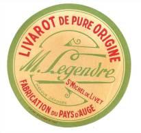 Ancienne étiquette Fromage LIVAROT De Pure Origine Fabriqué  Dans Le Pays D'auge M Legendre  St Michel De Livet - Fromage