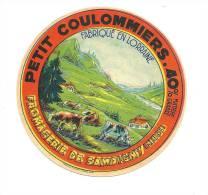 Ancienne étiquette Fromage  Petit Coulommiers Fabriqué En Lorraine Fromagerie De Sampigny Meuse 40%mg - Fromage