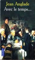 Jean Anglade - Avec Le Temps ...  ( Nouvelles ) - Pocket N° 12943 - ( 2006 ) . - Andere