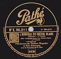 78 Tours - Pathé X. 96211 - L'Orch. Du Théâtre Mogador - L'AUBERGE DU CHEVAL BLANC  Sélection 1re Et 2e Parties - 78 Rpm - Schellackplatten