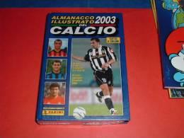 Almanacco Illustrato Del CALCIO-2003-PANINI-IN BLISTER - Sport