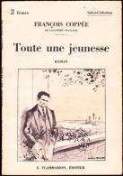 Select-Collection N° 251 - Toute Une Jeunesse - François Coppée - Flammarion - ( 1930 ) . - Bücher, Zeitschriften, Comics