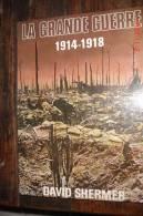 La Grande Guerre 1914-1918.D.Shermer.Ed Cathay 1973.Photos ,illustrations 256 Pages 32X23,7 - Zonder Classificatie