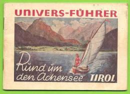 AUSTRIA - TIROL Guide UNIVERS - FÜHRER - Rund Um Den Achensee  (Autour Du Lac Achensee - Tyrol) - Autriche
