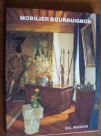 MOBILIER BOURGUIGNON Par Lucile OLIVER édition Non Daté CH. MASSIN - Collection Mobilier Régional - Bourgogne