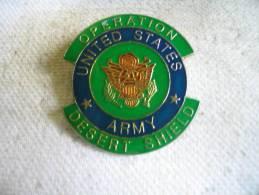 Pin´s De L'armée Des Etats Unis: Opération Desert Shield - Militaria