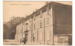 BAR LE DUC - MEUSE - LA GENDARMERIE - Bar Le Duc
