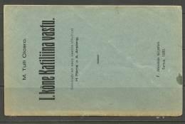 MARCUS TULLI CICERO 1930 First Speech Against Catalina In Estonian Estonia Estonie Tartu Dorpat 1930 - Libri Vecchi E Da Collezione