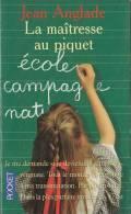 La Maîtresse Au Piquet De Jean Anglade - Pocket N° 10233 - Mai 1998 - Zonder Classificatie