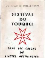 Programme Du Festival Du Touquet En Juillet 1975 Au Benefice Des Oeuvres Hospitalières Françaises De L'Odre De Malte - Programas