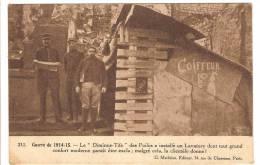 GUERRE DE 1914-18 - MILITARIA - LE DIMINUE-TIFS DES POILUS DANS SON LAVATORY - COIFFEUR - Guerre 1914-18