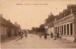 1107 - CPA - MARCK 62 Pas De Calais -  Animée  Entrée Vers Calais - Calais
