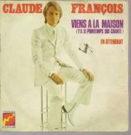 """45 Tours SP - CLAUDE FRANCOIS  - FLECHE 6061158 -  """" VIENS A LA MAISON , Y'A LE PRINTEMPS QUI .. """" + 1 ( 1ère Pochette - Other - French Music"""
