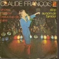 """45 Tours SP - CLAUDE FRANCOIS  - FLECHE 6061154 -  """" UN PEU D'AMOUR BEAUCOUP DE HAINE """" + 1 - Autres - Musique Française"""