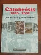 Cambrésis 1900-2002 - Son Industrie & Son Commerce. - Vide